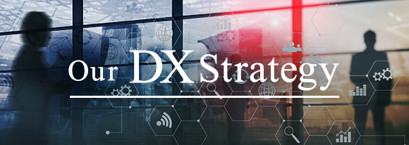 Our DX Strategy